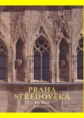 Praha středověká  (odkaz v elektronickém katalogu)