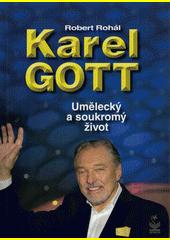 Karel Gott : umělecký a soukromý život  (odkaz v elektronickém katalogu)