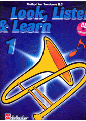Look, listen & learn : method for trombone. 1 (odkaz v elektronickém katalogu)