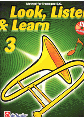 Look, listen & learn : method for trombone. 3 (odkaz v elektronickém katalogu)