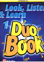 Look, listen & learn : duo book : trombone. 1 (odkaz v elektronickém katalogu)