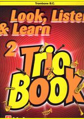 Look, listen & learn : trio book : trombone. 2 (odkaz v elektronickém katalogu)