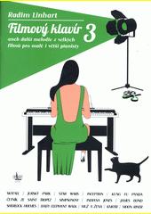 Filmový klavír, aneb, Další melodie z velkých filmů pro malé i větší pianisty  (odkaz v elektronickém katalogu)