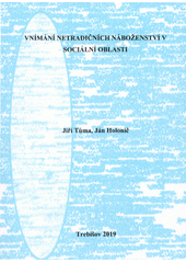 Vnímání netradičních náboženství v sociální oblasti  (odkaz v elektronickém katalogu)
