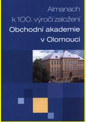 Almanach k 100. výročí založení Obchodní akademie v Olomouci (odkaz v elektronickém katalogu)