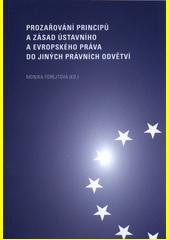 Prozařování principů a zásad ústavního a evropského práva do jiných právních odvětví  (odkaz v elektronickém katalogu)