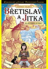 Břetislav a Jitka : klášterní intriky  (odkaz v elektronickém katalogu)