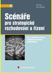 Scénáře pro strategické rozhodování a řízení : jak se efektivně vyrovnat s budoucími hrozbami a příležitostmi  (odkaz v elektronickém katalogu)