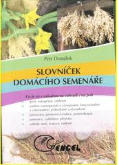 Slovníček domácího semenáře : co je co v osivaření na zahradě i na poli  (odkaz v elektronickém katalogu)