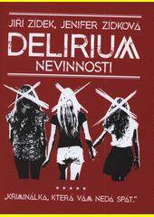 Delirium nevinnosti  (odkaz v elektronickém katalogu)