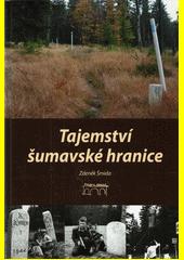 Tajemství šumavské hranice  (odkaz v elektronickém katalogu)