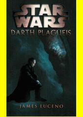 Star Wars. Darth Plagueis  (odkaz v elektronickém katalogu)