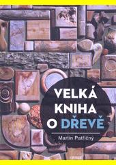 Velká kniha o dřevě  (odkaz v elektronickém katalogu)