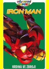 Iron Man. Hrdina ve zbroji  (odkaz v elektronickém katalogu)