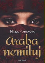 Araba nemiluj  (odkaz v elektronickém katalogu)