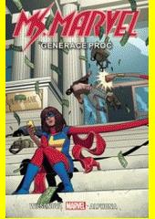 Ms. Marvel. Generace proč  (odkaz v elektronickém katalogu)