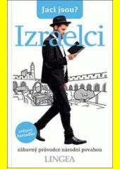 Izraelci : zábavný průvodce národní povahou  (odkaz v elektronickém katalogu)
