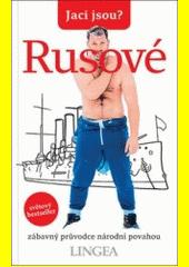 Rusové : zábavný průvodce národní povahou  (odkaz v elektronickém katalogu)