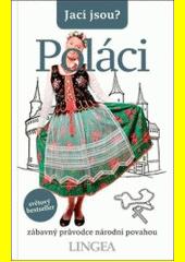 Poláci : zábavný průvodce národní povahou  (odkaz v elektronickém katalogu)