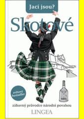 Jací jsou? - Skotové : zábavný průvodce národní povahou  (odkaz v elektronickém katalogu)