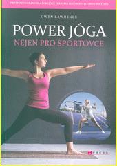 Power jóga : nejen pro sportovce  (odkaz v elektronickém katalogu)