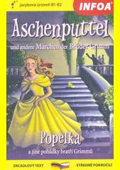 Aschenpuppel und andere Märchen = Popelka a jiné pohádky  (odkaz v elektronickém katalogu)