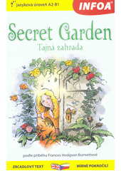 Secret garden = Tajná zahrada  (odkaz v elektronickém katalogu)