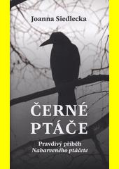 Černé ptáče : pravdivý příběh Nabarveného ptáčete  (odkaz v elektronickém katalogu)