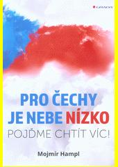 Pro Čechy je nebe nízko : pojďme chtít víc!  (odkaz v elektronickém katalogu)