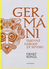 Germáni : tajemné národy ze severu  (odkaz v elektronickém katalogu)