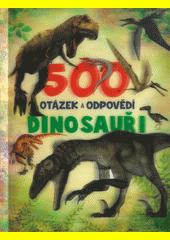 Dinosauři : 500 otázek a odpovědí  (odkaz v elektronickém katalogu)