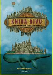 Kniha divů : ilustrovaný průvodce psaním imaginativní prózy  (odkaz v elektronickém katalogu)