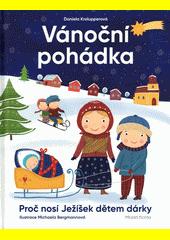 Vánoční pohádka : proč nosí Ježíšek dětem dárky  (odkaz v elektronickém katalogu)