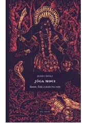 Jóga moci : tantra, Šakti a stezka levé ruky  (odkaz v elektronickém katalogu)