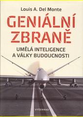 Geniální zbraně : umělá inteligence a války budoucnosti  (odkaz v elektronickém katalogu)