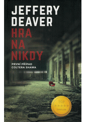 Hra na nikdy : první případ Coltera Shawa  (odkaz v elektronickém katalogu)