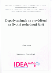 Dopady známek na vysvědčení na životní rozhodnutí žáků  (odkaz v elektronickém katalogu)