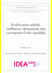 Kvalita práce učitelů, vzdělanost, ekonomický růst a prosperita České republiky  (odkaz v elektronickém katalogu)