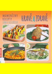 Hravě a zdravě : maminčiny recepty  (odkaz v elektronickém katalogu)