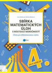 Sbírka matematických úloh s rostoucí náročností : úlohy pro diferencovanou výuku  (odkaz v elektronickém katalogu)