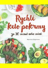 Rychlé keto pokrmy za 30 minut nebo méně : 100 snadných nízkosacharidových pokrmů pro úbytek váhy a zlepšení zdraví  (odkaz v elektronickém katalogu)