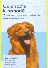 Od strachu k pohodě : zbavte svého psa obav z veterináře, návštěv, ohňostrojů...  (odkaz v elektronickém katalogu)