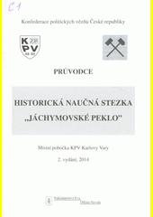 Historická naučná stezka  Jáchymovské peklo  : průvodce  (odkaz v elektronickém katalogu)