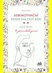 Sebemotivační deník na celý rok : jsem žena #jsembohyne  (odkaz v elektronickém katalogu)