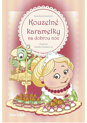 Kouzelné karamelky na dobrou noc  (odkaz v elektronickém katalogu)