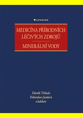 Medicína přírodních léčivých zdrojů : minerální vody  (odkaz v elektronickém katalogu)