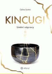 Kincugi : umění nápravy  (odkaz v elektronickém katalogu)