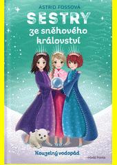Sestry ze sněhového království. Kouzelný vodopád  (odkaz v elektronickém katalogu)