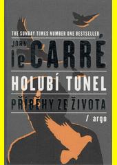 Holubí tunel : příběhy ze života  (odkaz v elektronickém katalogu)