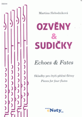 Echoes & Fates : two pieces for four flutes (odkaz v elektronickém katalogu)